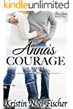 Anna's Courage: A Contemporary Christian Romance (Rose Island Book 1)