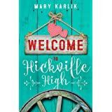 Welcome To Hickville High: An upside down Cinderella story. (Hickville High Series Book 1)