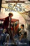 Black Mercury: A Steampunk Fantasy Adventure (The Drifting Isle Chronicles Book 2)