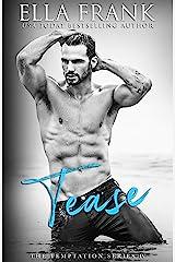 Tease (Temptation Series Book 4) Kindle Edition