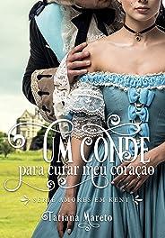 Um Conde para Curar meu Coração (Amores em Kent Livro 2)