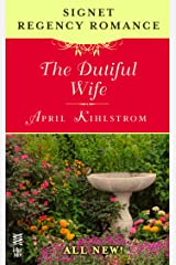 The Dutiful Wife: Signet Regency Romance (InterMix) Kindle Edition