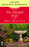 The Dutiful Wife: Signet Regency Romance (InterMix)