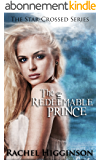 The Redeemable Prince (Star-Crossed series Book 7) (English Edition)
