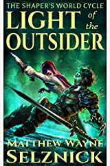 Light of the Outsider (The Shaper's World Cycle Book 1) Kindle Edition