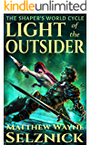 Light of the Outsider (The Shaper's World Cycle Book 1)