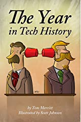 The Year in Tech History Kindle Edition