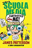 Superfantastico me!: Una storia di Scuola Media