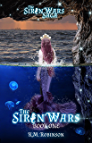 The Siren Wars (The Siren Wars Saga Book 1)