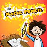 THE MAGIC PENCIL!: A Fun Story About Imagination and Adventure (Fun Time Series for Early Readers)