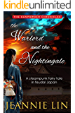 The Warlord and the Nightingale: A steampunk fairy tale (Gunpowder Chronicles)