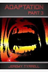 Adaptation - Part 3 Kindle Edition
