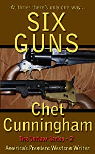 Six Guns (The Outlaws Series Book 2)