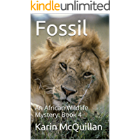 Fossil: Murder in the Serengeti (An African Wildlife Mystery Book 4)
