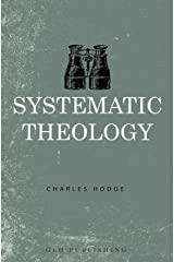 Systematic Theology: The Complete Three Volumes Kindle Edition