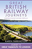 Journey 10: Great Yarmouth to London (Great British Railway Journeys, Book 10)