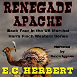 Renegade Apache: Harry Finch Western Series, Book 4