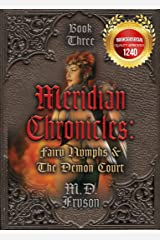 Meridian Chronicles:  Fairy Nymphs & The Demon Court (#3) Kindle Edition