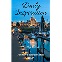 Daily Inspiration: From Kathy Henn (Positive Feelings Series Book 13) (English Edition)