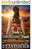 A Bride's Unyielding Heart: A Historical Western Romance Novel