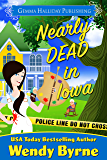 Nearly Dead in Iowa (Izzy Lewis Mysteries Book 1)