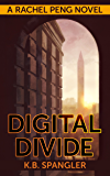 Digital Divide (Rachel Peng Book 1)