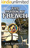 Just Pardon My French (Hetta Coffey Series, Book 8) (English Edition)
