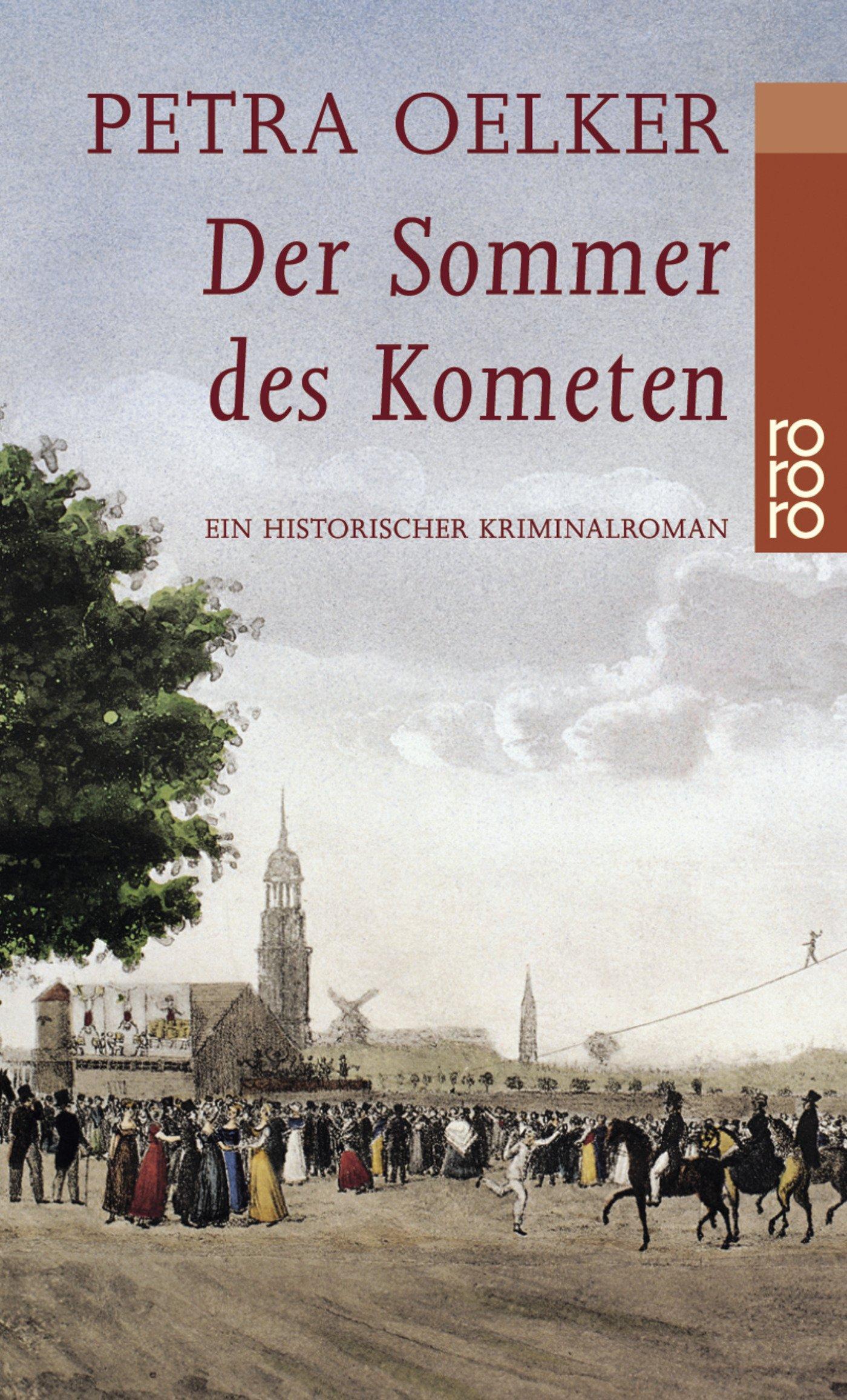 Der Sommer des Kometen: Ein historischer Kriminalroman (Rosina-Zyklus, Band 2)
