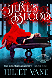 June's Blood (Haunted Halls: Rosebud Academy Book 1)