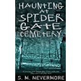 Haunting at Spider Gate Cemetery: A Halloween to remember; if they survive.