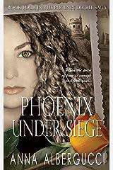 Phoenix Under Siege: Book Four in The Phoenix Decree Saga Kindle Edition