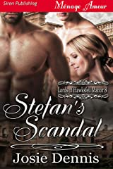 Stefan's Scandal [Lords of Hawksfell Manor 8] (Siren Publishing Menage Amour) Kindle Edition