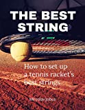 THE BEST STRING: Why and how to set up a tennis