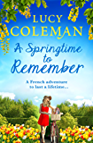 A Springtime To Remember: The perfect feel-good love story for 2020 from the #1 bestseller (English Edition)