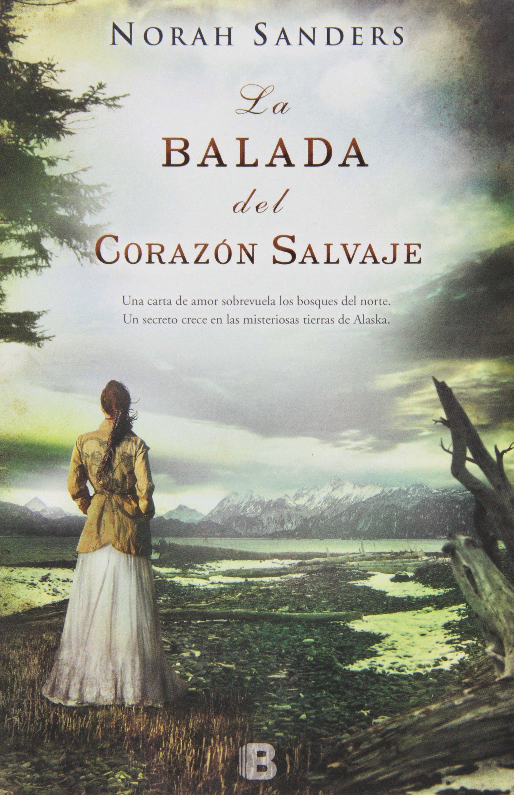 La balada del corazón salvaje (GRANDES NOVELAS): Amazon.es: Norah Sanders: Libros