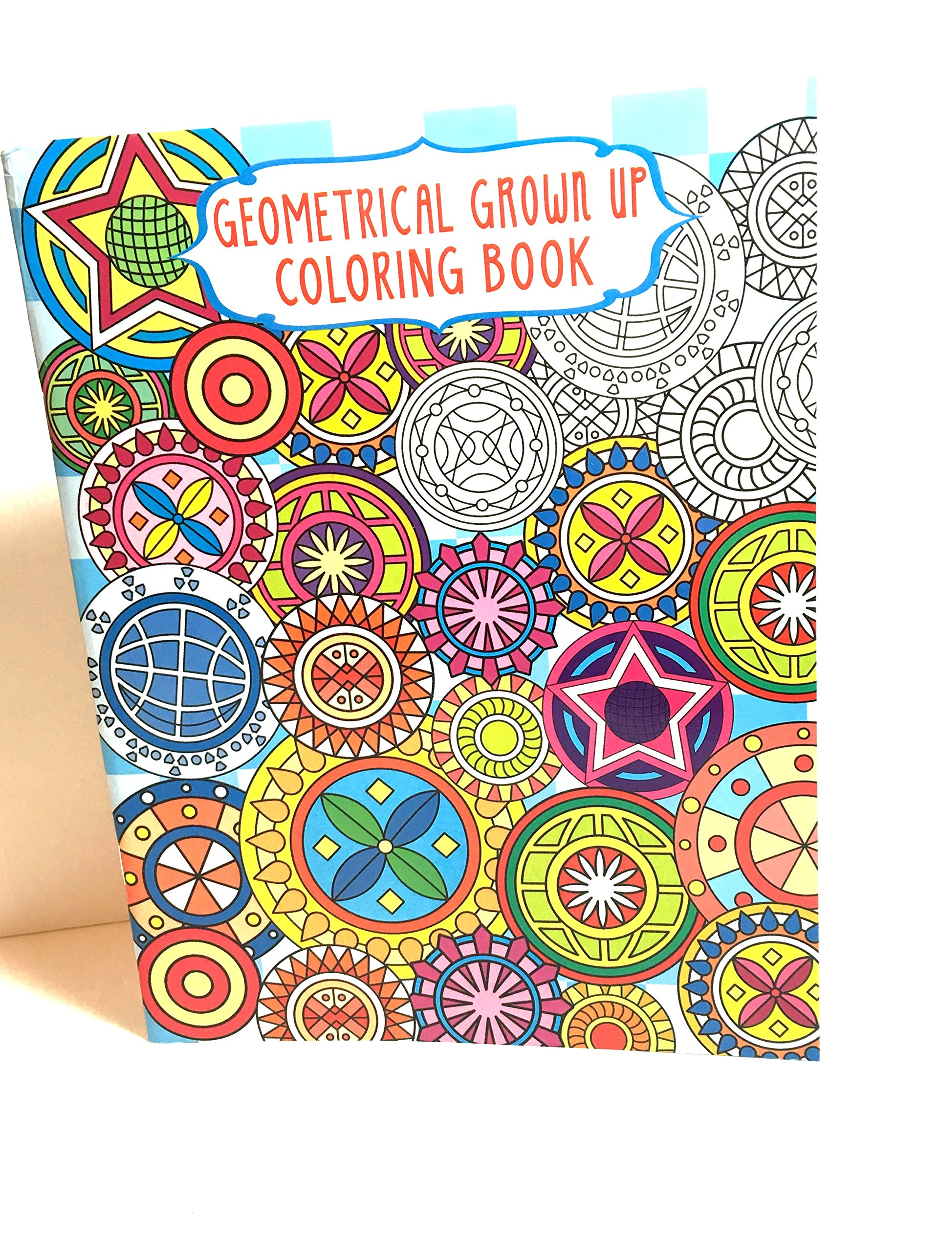 Coloring book grown up - Geometrical Grown Up Coloring Book Adult Coloring Book 9781623690960 Amazon Com Books