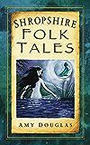 Shropshire Folk Tales (Folk Tales: United Kingdom)