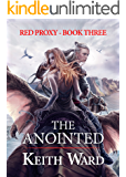 The Anointed (Red Proxy Book 3)