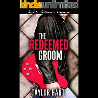 The Redeemed Groom: Bachelor Billionaire Romances: The Legendary Kent Brother Romances