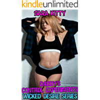 Daddy's Control Experiments: Taboo Forced Submission MC with Man of the House (Wicked Desires Book 5)