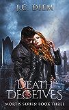 Death Deceives (Mortis Vampire Series Book 3)