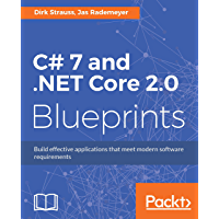 C# 7 and .NET Core 2.0 Blueprints: Build effective applications that meet modern software requirements (English Edition)