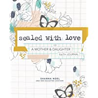 Sealed With Love: A Mother & Daughter Faith Journal
