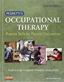 Pedretti's Occupational Therapy: Practice Skills for Physical Dysfunction, 7e (Occupational Therapy Skills for Physical Dysfunction (Pedretti))