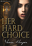 Her Hard Choice: A Dark Thriller