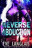 Reverse Abduction (Alien Abduction Book 8)
