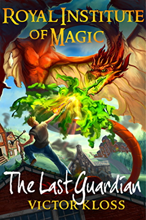 The Last Guardian (Royal Institute of Magic; Book 5)
