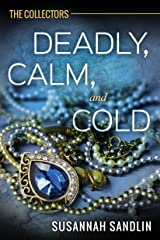 Deadly, Calm, and Cold (The Collectors Book 2) Kindle Edition