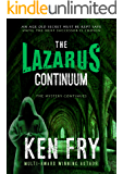 The Lazarus Continuum: The Mystery Continues...