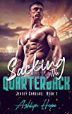 Sacking the Quarterback, A Steamy Sports Romance: Jersey Chasers, Book 1